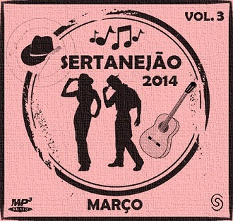 Sertanej�o 2014 - Mar�o Vol.3