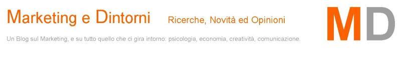 Marketing e Dintorni: Ricerche, Novità ed Opinioni