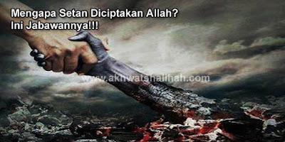 Mengapa Setan Diciptakan Allah? Ini Jawabannya!!!