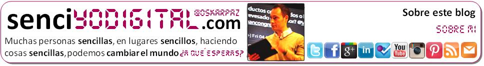 senciyodigital.com - Blog personal de Oscar Paz (@oskarpaz) dedicado a la SENCILLEZ