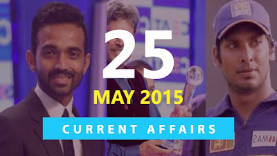 Current Affairs for Exams 25 May 2015