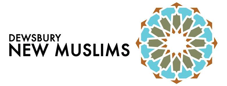 <center>Dewsbury New Muslims</center>