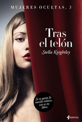 LIBRO - Tras el telón   Serie: Mujeres Ocultas #3  Stella Knightley (Esencia - 26 Enero 2016)  NOVELA EROTICA - ROMANTICA ADULTA  Edición papel & digital ebook kindle  A partir de 18 años | Comprar en Amazon España