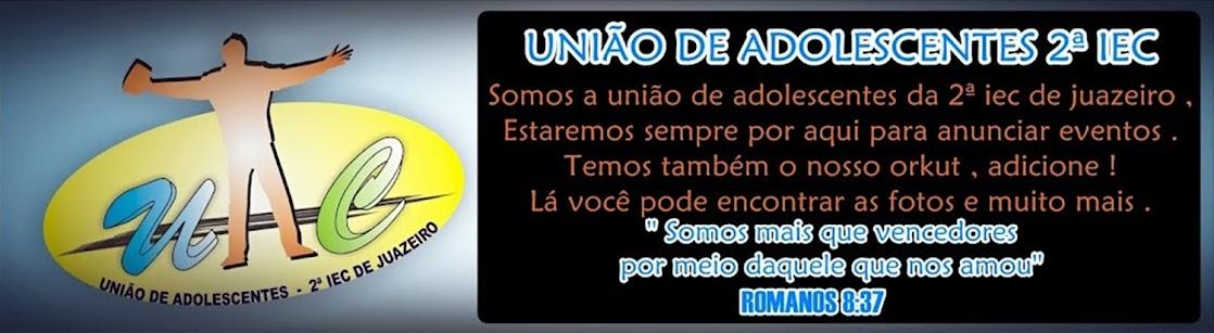 UNIÃO DE ADOLESCENTES 2ª Iec .