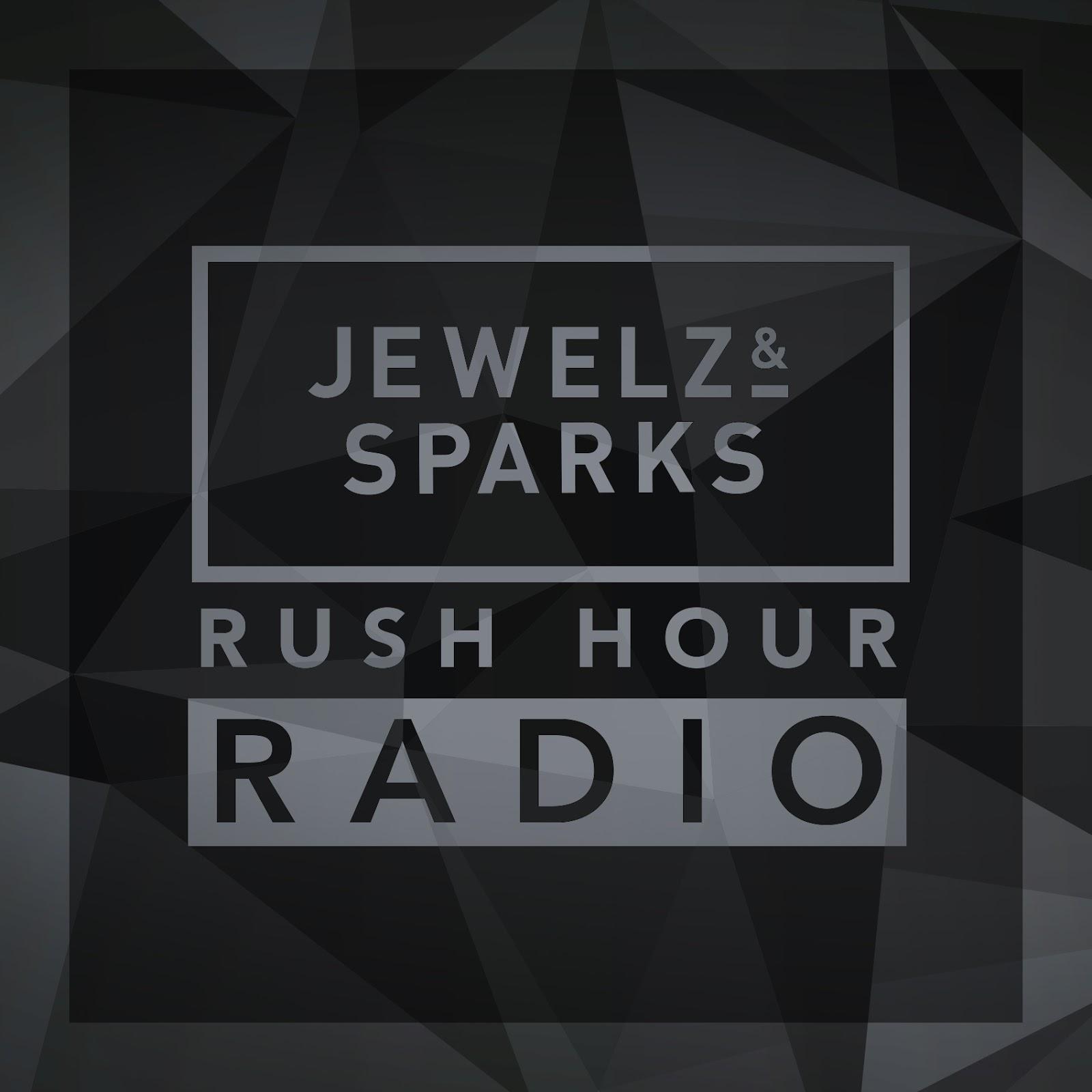 Jewelz & Sparks - Rush Hour Radio Show #077