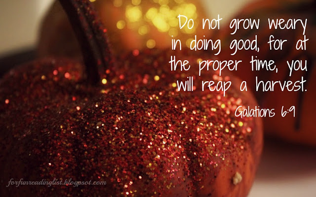 Galatians 6:9  {Reading List}