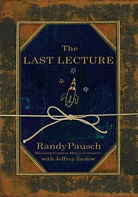 The Last Lecture: A novel by Dr. Randy Pausch