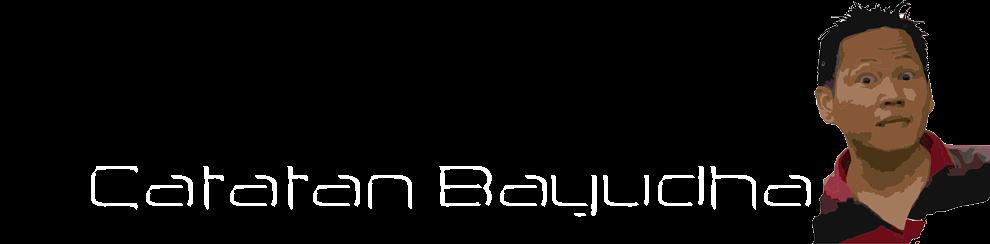 Bayudhas Notizen: Catatan Bayudha
