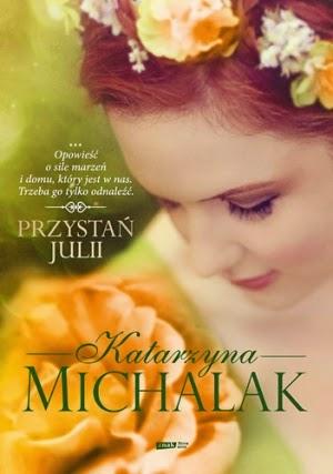 """""""Przystan Julii"""" Katarzyna Michalak"""