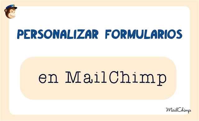 Personalizar formularios en MailChimp