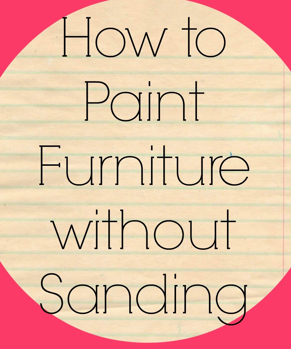 how to paint furniture without sanding. Black Bedroom Furniture Sets. Home Design Ideas