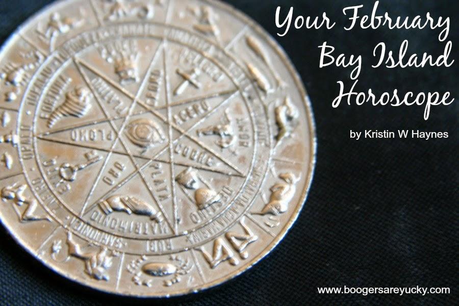 Bay Island Horoscope by Kristin W Haynes Boogers Are Yucky