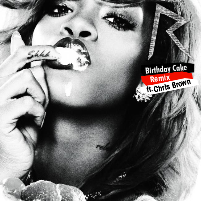 Rihanna Ft Chris Brown Birthday Cake Clean Mp
