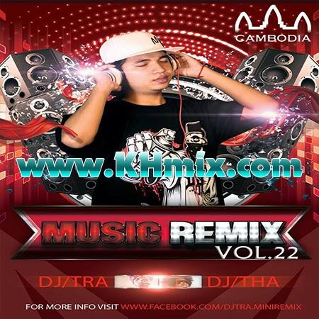 DJz Tra Remix Vol 22 | Khmer Mix 2014