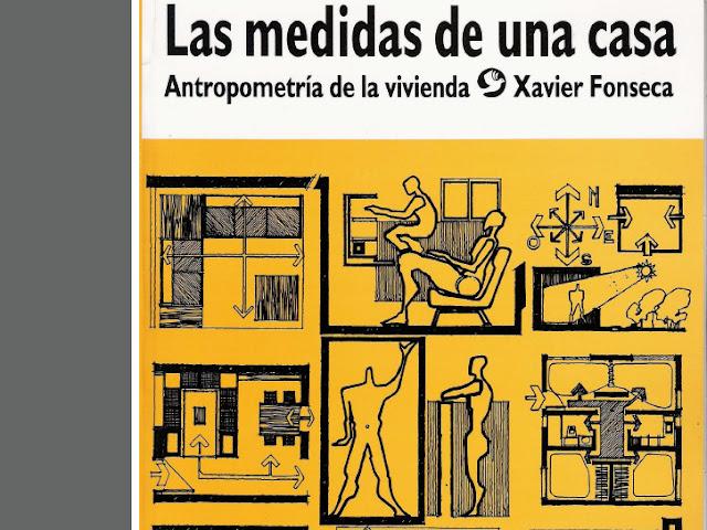 Las medidas de una casa xavier fonseca arquigeek for Libro medidas arquitectura