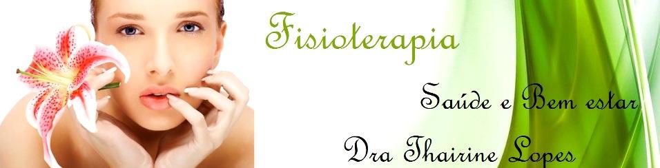 Dra. Thairine Lopes - Fisioterapeuta