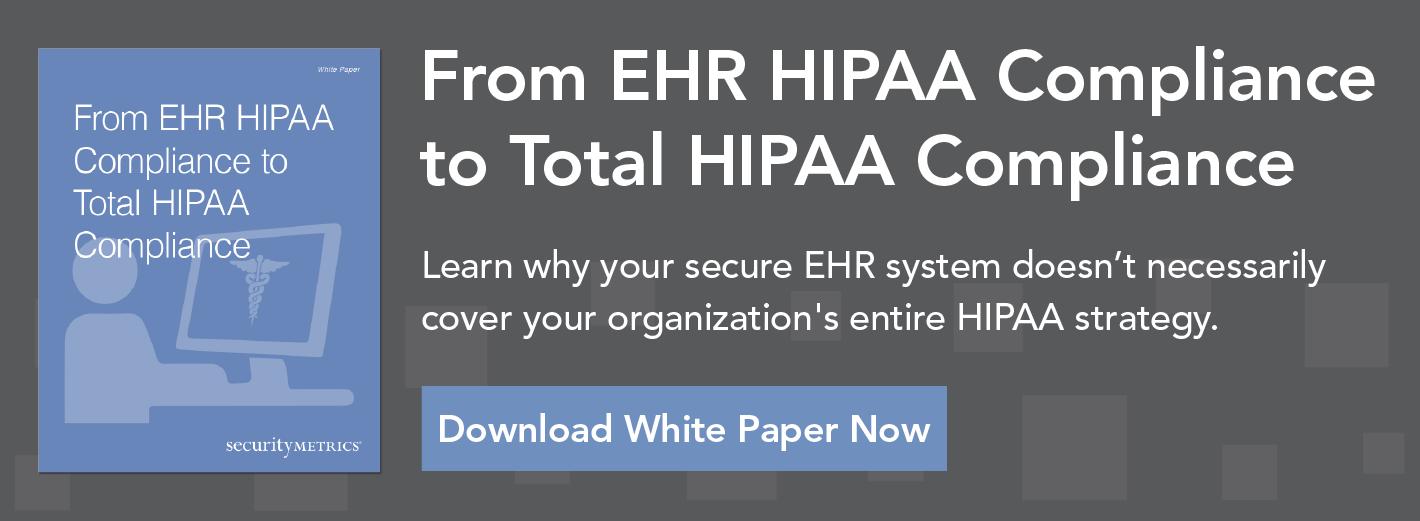 From EHR HIPAA Compliance to Total HIPAA Compliance