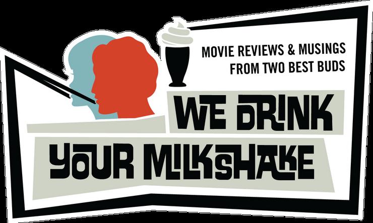 We Drink Your Milkshake!