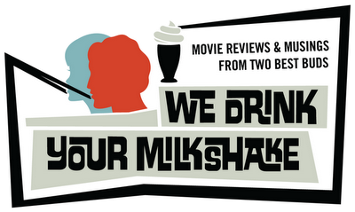 We Drink Your Milkshake!