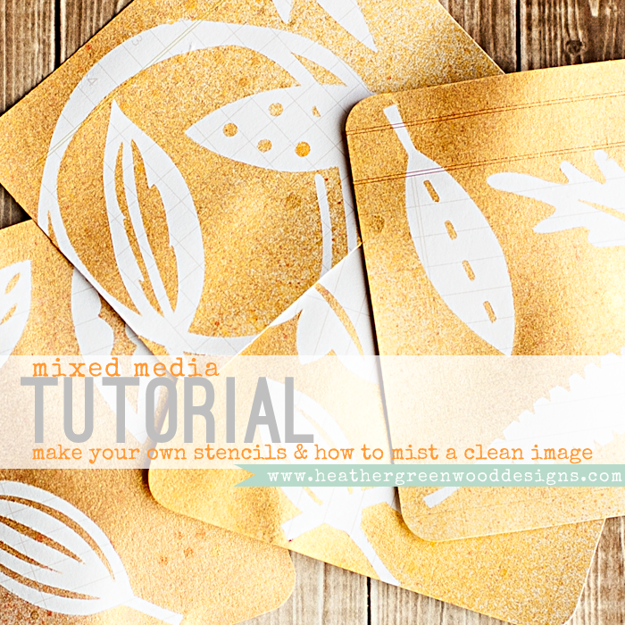 Heather Greenwood Designs | make your own stencils using a Silhouette cutting machine and stencil material and tutorial on how to mist a clean image with your stencils | #mixedmedia #SilhouetteAmerica #ProjectLife