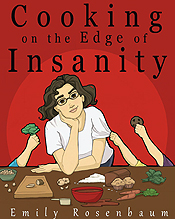 Cooking on the Edge of Insanity and UPenn and Emily Rosenbaum