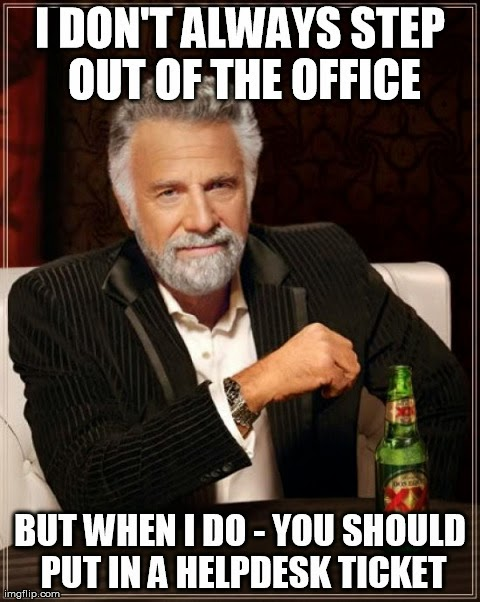 I dont always Out of office sign for helpdesk techs