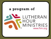 Lutheran Hour Weekly Sermons
