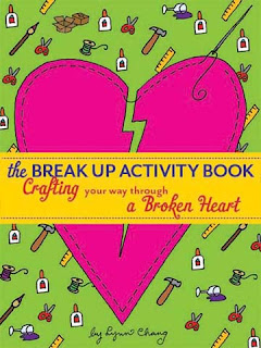 The Break-Up Activity Book, Crafting Your Way Through a Broken Heart
