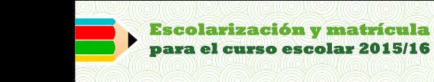 Escolarización y matrícula 2015/16