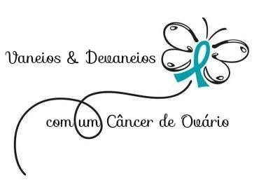 Vaneios e devaneios com um câncer de ovário