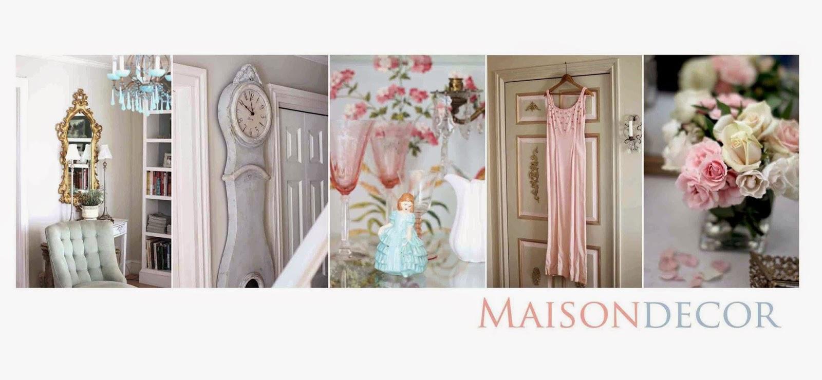 Maison Decor: My Home