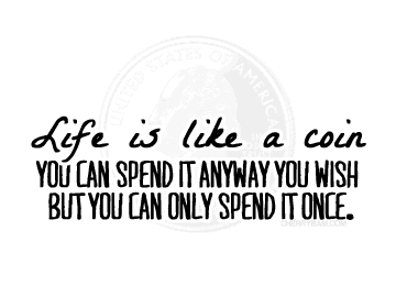 Life is Like A Coin Quotes