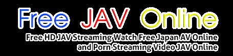 Free HD JAV  Watch Free Japan AV Online and Porn Donwload Adult Video Online Sex Video Streaming Sex