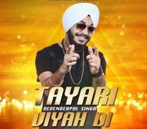 Tayari Viyah Di Lyrics – Devenderpal Singh