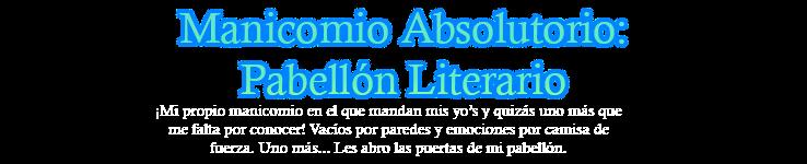 Manicomio Absolutorio: Pabellón literario.