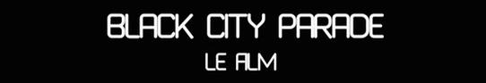 Crítica : El Black City Parade, la película