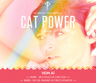 Cat Power shows no Brasil 2013