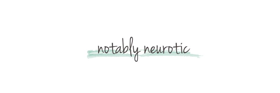 Notably Neurotic