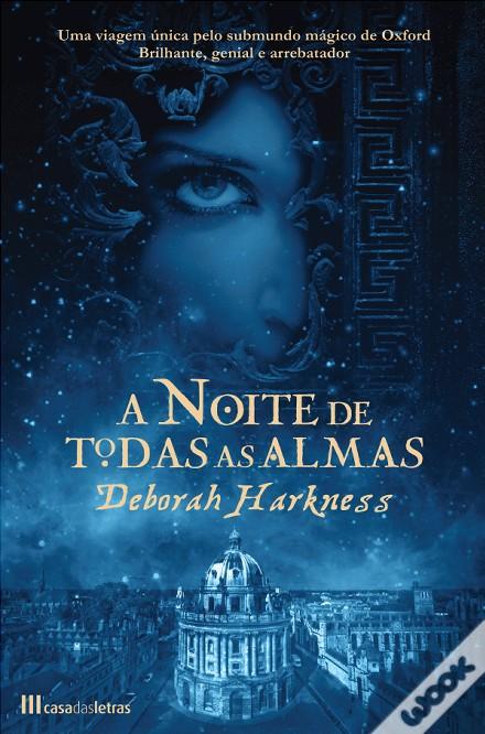 «A Noite de todas as Almas» de Deborah Harkness