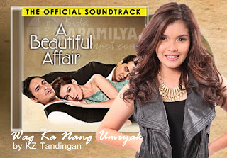 KZ Tandingan 'Wag Ka Nang Umiyak' (A Beautiful Affair: The Official Soundtrack)