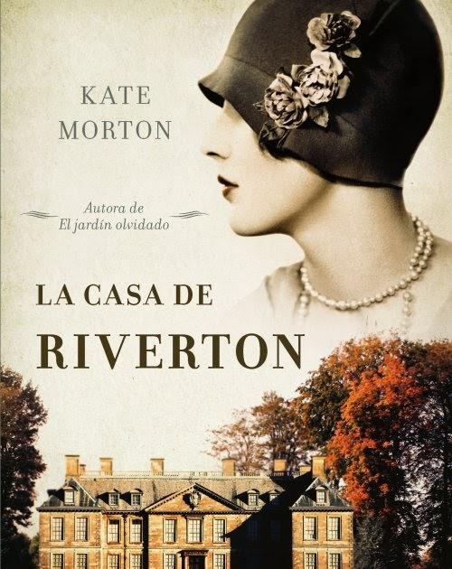 El ba l de teresa la casa de riverton the house at for Libro el jardin olvidado