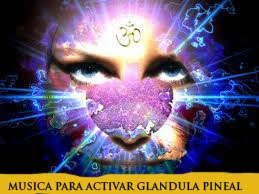 MUSICA PARA ACTIVAR LA GLANDULA PINEAL