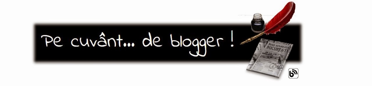 Pe cuvânt... de blogger !