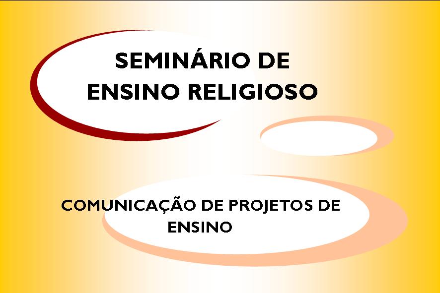 SEMINÁRIO DO ENSINO RELIGIOSO