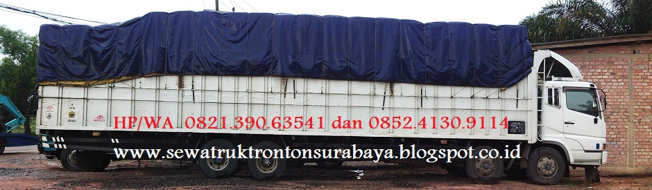 SEWA TRUK TRONTON SURABAYA KE JAKARTA, TANGERANG, BANDUNG, BIMA, SEMARANG, PEKANBARU, PALEMBANG