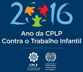 2016 ANO DA CPLP CONTRA O TRABALHO INFANTIL