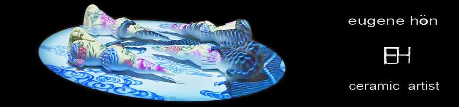 EUGENE HŐN : CERAMIC ARTIST