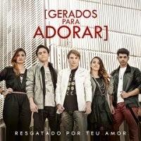 Gerados Para Adorar – Resgatado Por Teu Amor - CD completo online