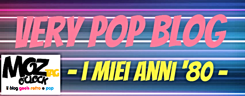 Very Pop Blog - I miei anni '80