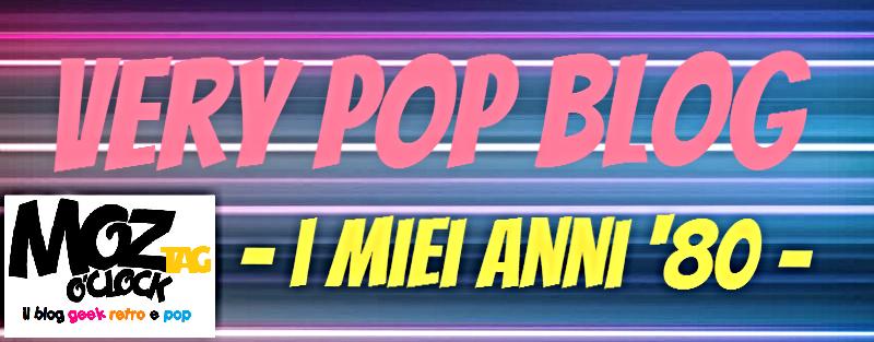 Very Pop Blog - I miei anni '80